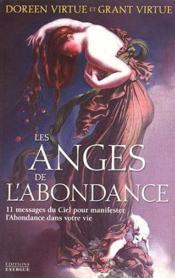 Les anges de l'abondance ; 11 messages du ciel pour manifester l'abondance dans votre vie - Couverture - Format classique