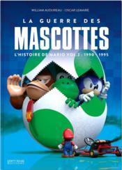 La guerre des mascottes ; l'histoire de Mario t.2 ; 1993-2015 - Couverture - Format classique