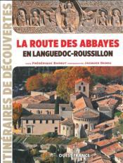 La route des abbayes en Languedoc-Roussillon - Couverture - Format classique