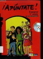 APUNTATE ; espagnol ; 1re (édition 2006) - Couverture - Format classique