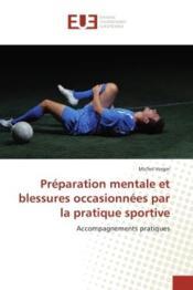 Preparation mentale et blessures occasionnees par la pratique sportive - accompagnements pratiques - Couverture - Format classique
