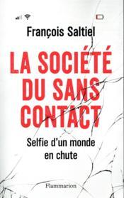 La société du sans contact ; selfie d'un monde en chute - Couverture - Format classique