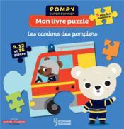 Pompy super pompier ; mon livre puzzle ; les camions des pompiers - Couverture - Format classique