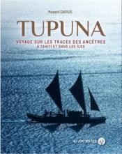 Tupuna : voyage sur les traces des ancêtres à Tahiti et dans les îles - Couverture - Format classique