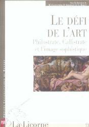REVUE LA LICORNE N.75 ; le défi de l'art ; Philostrate, Callistrate et l'image sophistique - Intérieur - Format classique