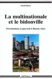 La multinationale et le bidonville ; privatisations et pauvrete a buenos aires - Intérieur - Format classique