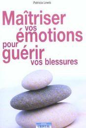 Maitriser vos emotions pour guerir vos blessures - Intérieur - Format classique