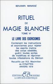 Rituel de magie blanche t.6 ; le livre des exorcismes - Couverture - Format classique