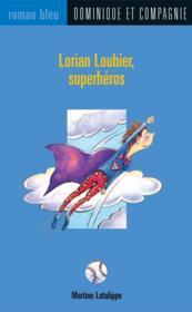 Lorian Loubier, superhéros - Couverture - Format classique