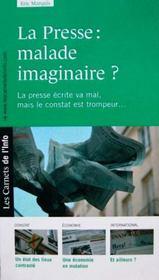 Les carnets de l'info t.3 ; la presse : malade imaginaire ? - Intérieur - Format classique