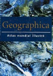 Geographica ; Atlas Mondial Illustre - Couverture - Format classique