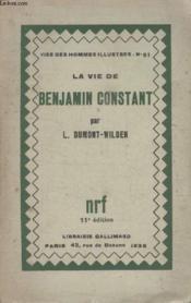 Collection Vies Des Hommes Illustres N° 61. La Vie De Benjamin Constant. - Couverture - Format classique