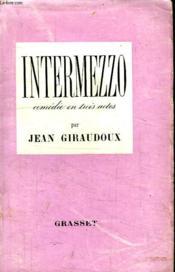 Intermezzo.Comedie En Trois Actes. - Couverture - Format classique