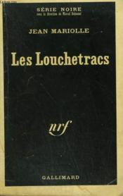 Les Louchetracs. Collection : Serie Noire N° 1255 - Couverture - Format classique