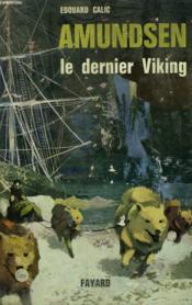 Amundsen. Le Dernier Viking. - Couverture - Format classique