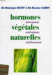 Hormones Vegetales Naturelles, Menopause, Andropause, Vieillissement - Couverture - Format classique