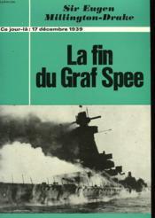 La Fin Du Graf Spee - 17 Decembre 1939 - Couverture - Format classique