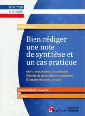 Bien rédiger une note de synthèse et un cas pratique - Couverture - Format classique