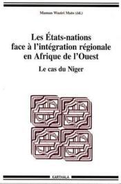 Les Etats-Nations face à l'intégration régionale en Afrique de l'Ouest ; le cas du Niger - Couverture - Format classique