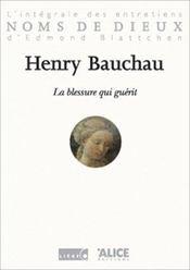 La Blessure Qui Guerit. L'Integrale Des Entretiens D'Edmond Blattchen - Intérieur - Format classique