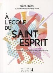 À l'école du saint-Esprit ; le Sain-Esprit est une personne - Couverture - Format classique