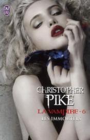 La vampire t.6 ; les immortels - Couverture - Format classique