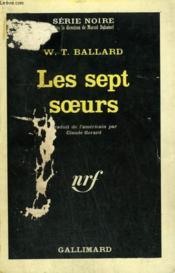 Les Sept Soeurs. Collection : Serie Noire N° 974 - Couverture - Format classique
