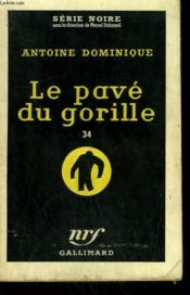 Le Pave Du Gorille 34. Collection : Serie Noire N° 471 - Couverture - Format classique