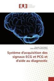 Systeme d'acquisition des signaux ecg et pcg et d'aide au diagnostic - Couverture - Format classique