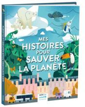 Mes histoires pour sauver la planète - Couverture - Format classique