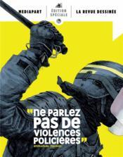 La revue dessinée HORS-SERIE ; ne parlez pas de violences policières - Couverture - Format classique