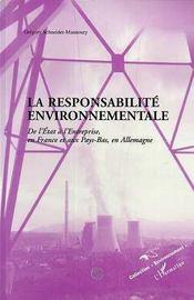 La Responsabilite Environnementale ; De L'Etat A L'Entreprise, En France Et Aux Pays-Bas, En Allemagne - Intérieur - Format classique
