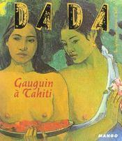 Revue Dada N.95 ; Gauguin A Tahiti - Intérieur - Format classique