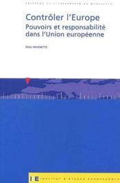 Contrôler l'Europe ; pouvoirs et responsabilité dans l'Union européenne - Couverture - Format classique