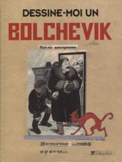 Dessine-moi un bolchévique ; les caricaturistes du Kremlin (1923-1937) - Couverture - Format classique