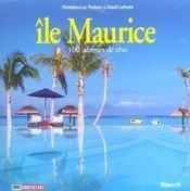 Ile Maurice ; 100 Adresses De Reve - Intérieur - Format classique