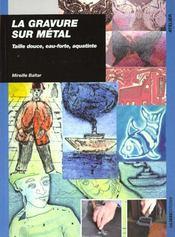 Gravure sur metal (la) - Intérieur - Format classique