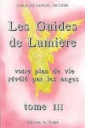 Les guides de lumieres t.3 ; votre plan de vie revele par les anges - Couverture - Format classique
