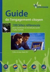 Guide de l'engagement citoyen ; 100 sites référencés pour construire un monde plus juste et plus humain - Couverture - Format classique