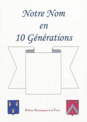 Notre nom en 10 generations - Couverture - Format classique