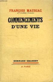 Commencements D Une Vie. - Couverture - Format classique