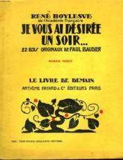 Je Vous Ai Desiree Un Soir. 22 Bois Originaux De Paul Baudier. Le Livre De Demain N° 22. - Couverture - Format classique