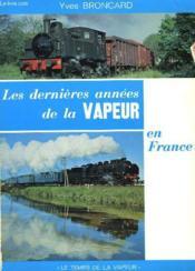 Les Dernieres Annees De La Vapeur En France - Couverture - Format classique