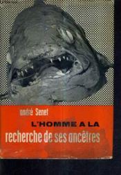 L'Homme Et La Recherche De Ses Ancetres - Roman De La Paleontologie. - Couverture - Format classique