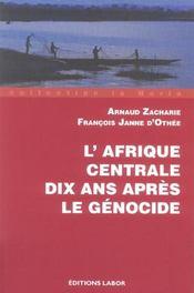 L'Afrique Centrale, 10 ans après le génocide - Intérieur - Format classique
