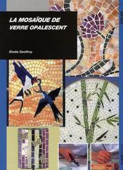 La mosaïque de verre opalescent - Intérieur - Format classique