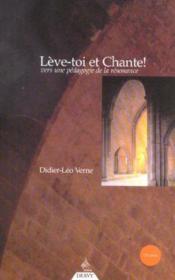 Leve-Toi Et Chante !. Vers Une Pedagogie De La Resonance - Couverture - Format classique