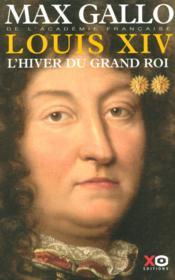 Louis XIV t.2 ; l'hiver du grand roi - Couverture - Format classique