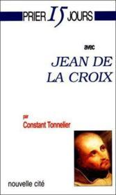 Prier 15 jours avec... ; Jean de la Croix - Couverture - Format classique