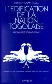 L'édification de la nation togolaise ; naissance d'une conscience nationale dans un pays africain - Couverture - Format classique